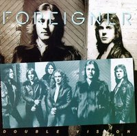 Foreigner   double vision
